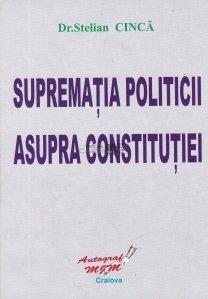 Suprematia politicii asupra constitutiei
