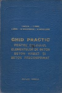 Ghid practic pentru calculul elementelor de beton, beton armat si beton precomprimat