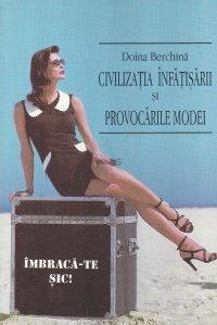 Civilizatia infatisarii si provocarile modei