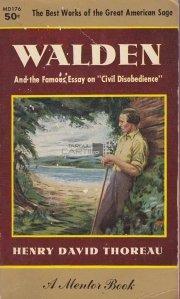 Walden or, life in the Woods;On the duty of civil disobedience / Walden sau Viata in padure;In slujba nesupunerii civile