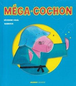 Mega Cochon / Mega porcusorul