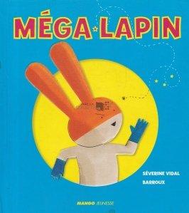 Mega Lapin / Mega iepurele