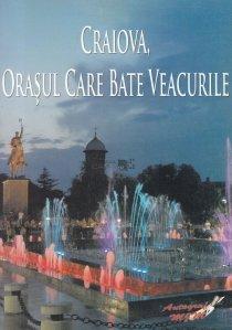 Craiova, orasul care bate veacurile