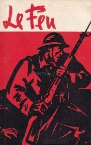Le feu / Foc. Si alte povestiri militare.
