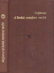 Dictionar al limbii romane vechi