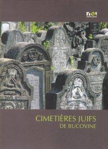 Cimetieres juifs de Bucovine / Cimitire evreiesti din Bucovina