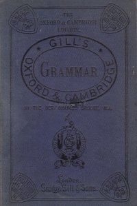 The Oxford and Cambridge grammar and analysis of the English language / Gramatica si analiza a limbii engleze