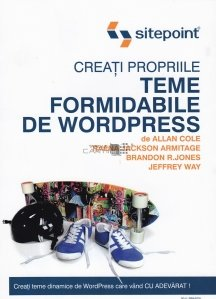 Creati propriile teme formidabile de Wordpress