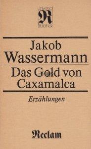 Das Gold von Caxamalca / Aurul din Caxamalca