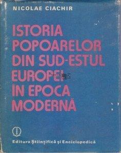 Istoria popoarelor din sud-estul Europei in epoca moderna (1789-1923)