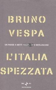 L'Italia Spezzata / Italia fragmentata
