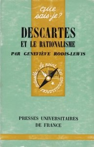 Descartes et le rationalisme / Descartes si rationalismul