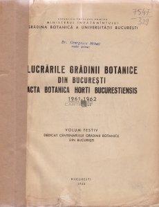Lucrarile Gradinii Botanice din Bucuresti