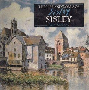 The life and works of Sisley / Viata si lucrarile lui Sisley