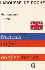Dictionnaire bilingue Francais - Anglais, English- French / Dictionar bilingv / Franceza-Engleza