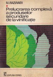 Prelucrarea complexa a produselor secundare de la vinificatie