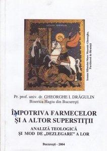 Impotriva farmecelor si a altor superstitii