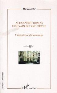 Alexandre Dumas ecrivain du XXIe siecle / Alexandre Dumas,scriitor al secolului XXI / Nerabdarea de maine