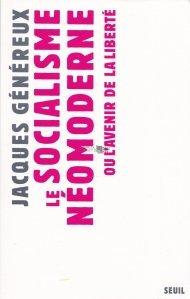 Le Socialisme neomoderne / Socialismul neomodern sau viitorul libertatii
