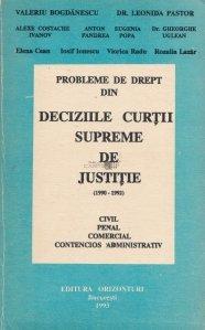 Probleme de drept din deciziile Curtii Supreme de Justitie (1990-1992)