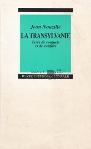 La transylvanie / Transilvania. Țara contactelor și conflictelor