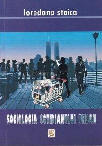 Sociologia cotidianului urban