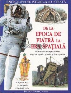 Enciclopedie istorica ilustrata de la Epoca de Piatra la Era spatiala