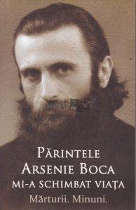 Parintele Arsenie Boca mi-a schimbat viata