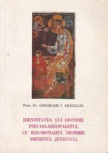 Identitatea lui Dionisie pseudo-Areopagitul cu Ieromonahul Dionisie Smeritul (Exiguul)